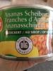 Ananas Scheiben gezuckert - Product