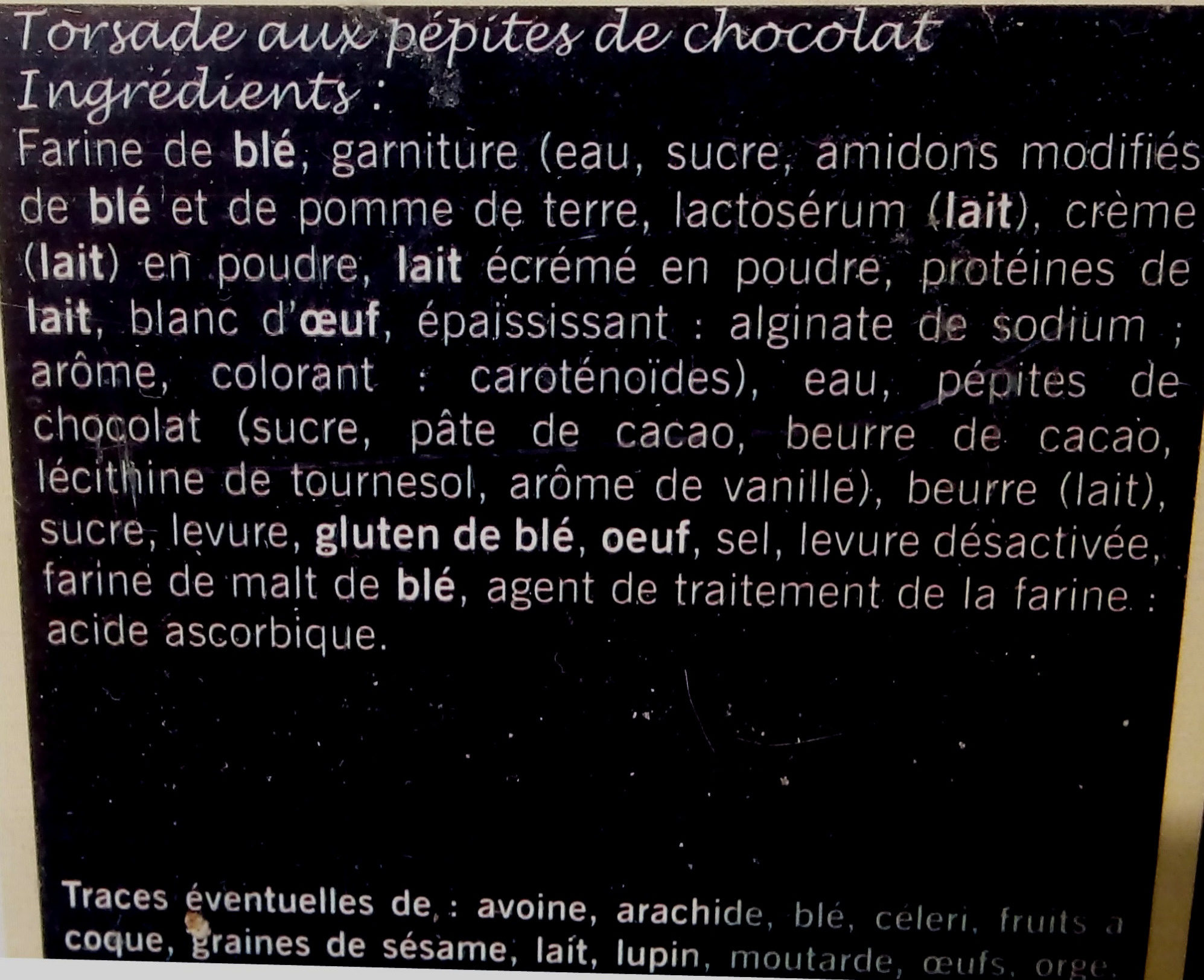 Torsade aux Pépites de Chocolat - Ingrédients - fr