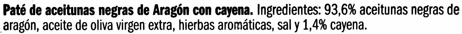 Paté de aceitunas negras de Aragón con cayena - Ingredients - es