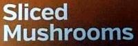 Sliced Mushrooms - Ingredients