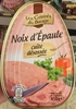 Noix d'Épaule cuite désossée - Product