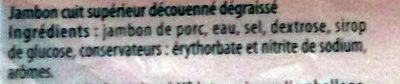 Jambon Supérieur Découenné Dégraissé (4 tranches) - Ingrédients - fr