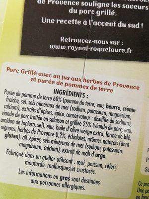 Porc grillé purée de pomme de terre herbes de provence RAYNAL et ROQUELAURE, barquette micro ondable de - Ingredients