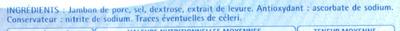 Le Jambon de Paris (- 25 % de Sel) Lot de 2 x 4 + 2 Gratuites = 10 Tranches - Ingrédients - fr