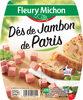 Dés de jambon de Paris - 2x75g. - Produit