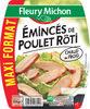 Emincés de poulet rôti - Maxi format (250g) - Produit