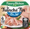 Le Tranché Fin - Dégustation - 25% de sel* - Produit