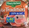 Le Tradition - Jambon cuit de qualité supérieure - Prodotto