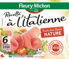 Recette à l'Italienne tranches fines nature - 6 tranches fines - Product