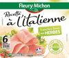 Recette à l'Italienne tranches fines aux herbes - 6 tranches fines - Produit
