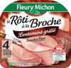 Le rôti à la Broche, Lentement grillé - 4 tranches fines sans couenne - Produit