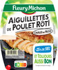 Aiguillettes de poulet rôti - 25% de Sel* - 150 g - Produit