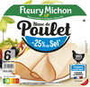 Blanc de poulet  - 25% de sel* - 100% filet** - 6 tranches fines - Prodotto