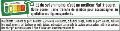 Le supérieur cuit à l'étouffée - tranches fines - 25% de sel * - 6 tranches - Ingrediënten - fr