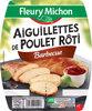 Aiguillettes de poulet rôti barbecue - 150 g - Prodotto