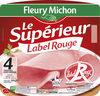 Le supérieur Label Rouge - 4 tranches sans couenne - Produit