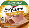 Jambon Le Fumé au bois de chêne sans couenne - 4 tr. - Produkt