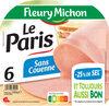 Le Paris  sans couenne - 25% de Sel*- 6 tr - Produit