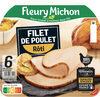 Filet de poulet rôti - 100% filet**-6 tranches épaisses - Produit