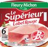 Le supérieur Label Rouge - 6 tranches sous couenne - Product