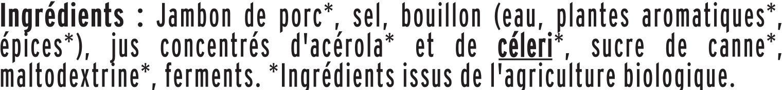 Jambon Supérieur sans couenne Bio - 4 tranches fines - Ingredienti - fr
