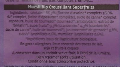 Muesli Bio Croustillant Superfruits : Cassis Myrtille Cranberry - Ingredients
