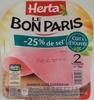 Le Bon Paris (- 25 % de sel, Cuit à l'Étouffée) 2 Tranches Fines - Produit