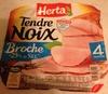 Tendre Noix, Broche (- 25 % de Sel) 4 Tranches - Produit