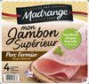 Mon Jambon Supérieur Porc Fermier VPF 4tr - Product