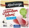 Mon Jambon blanc -25% de sel* - Prodotto