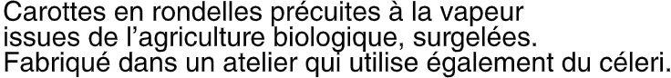 Carottes en rondelles succulentes Bio - Ingrédients - fr