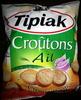 Croûtons croustillants aiĺ - Produkt