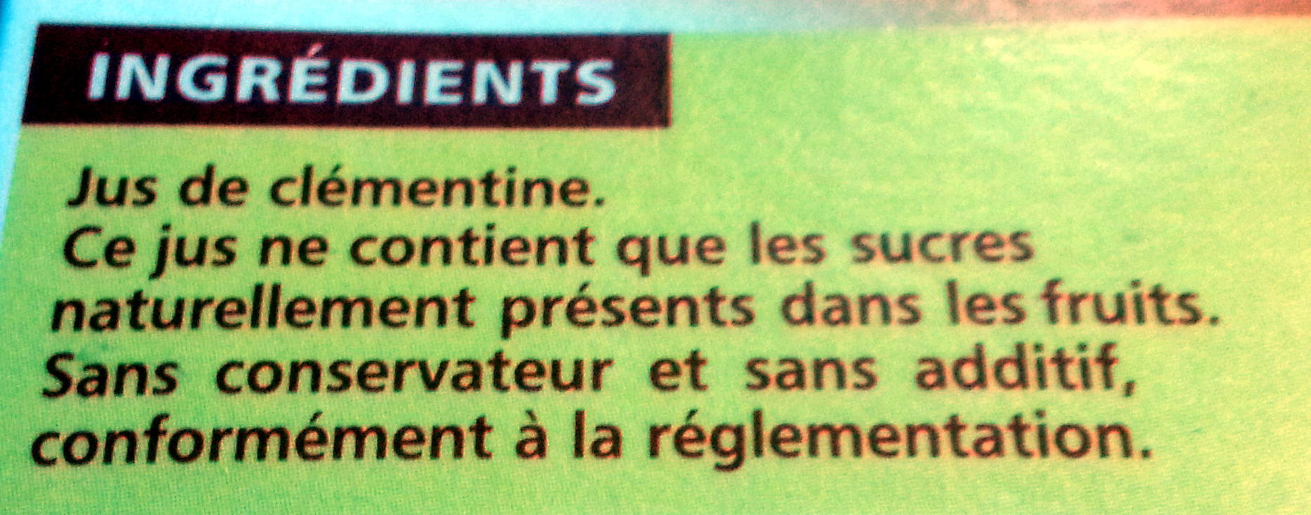 100% Pur Jus Clémentine Flash pasteurisé - Naturellement riche en vitamine C - Ingrediënten