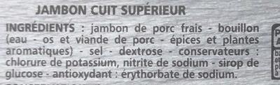 Jambon Supérieur découenné dégraissé -25% de sel par rapport à la moyenne des jambons cuits supérieurs du marché - Ingrédients