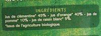 100% Pur Jus Clémentine Orange Pomme Raisin blanc - Ingredients