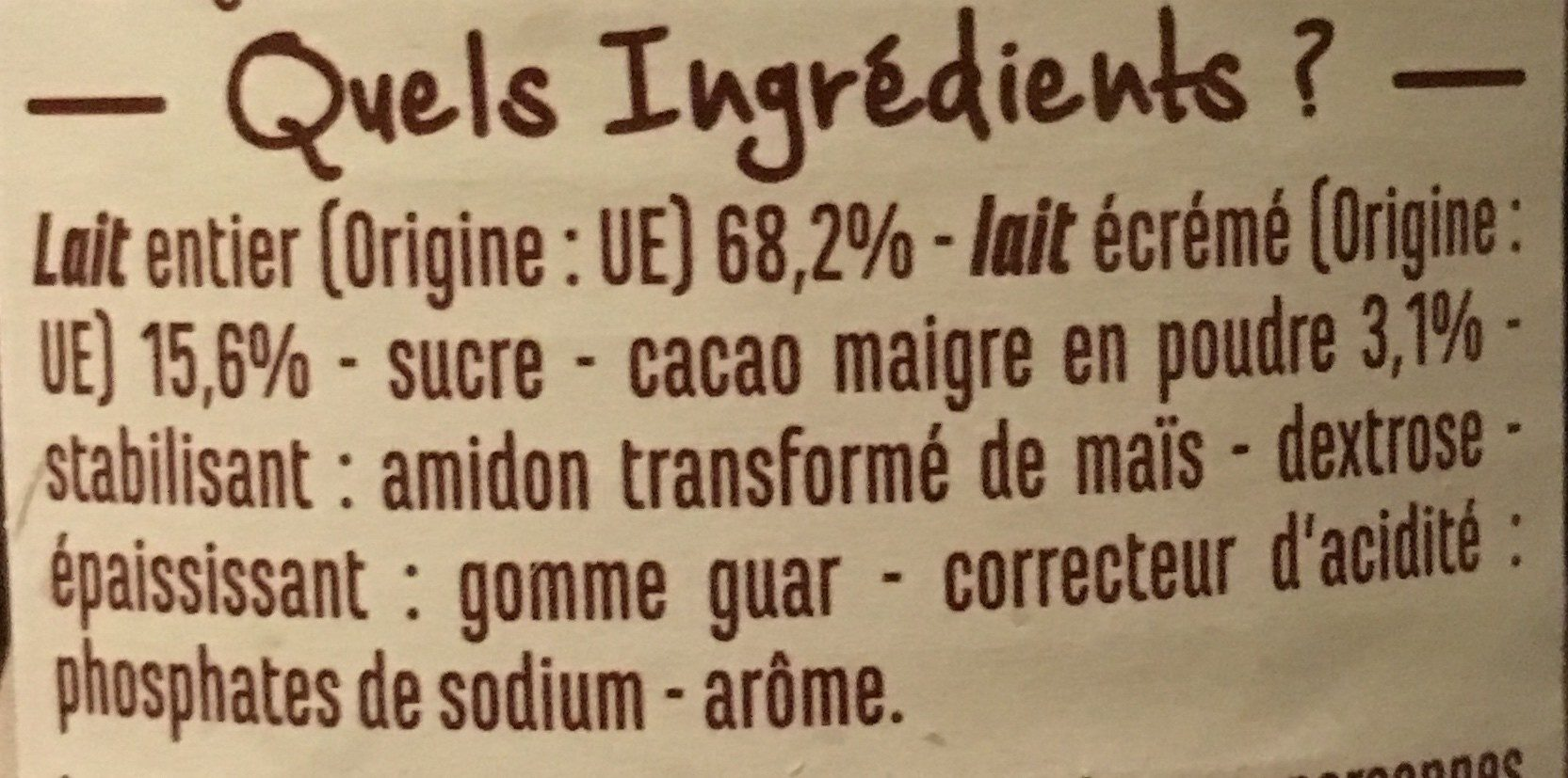 Crème dessert saveur chocolat - Ingredients