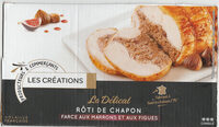 Rôti de chapon - Farce aux marrons et aux figues - congelé - Le Délicat - 800 g - Produit - fr