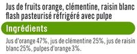 Pur jus réfrigéré orange, clémentine et raisin blanc - Ingrediënten - fr