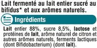 Lait fermenté au bifidus sucré saveur citron - Ingrédients - fr