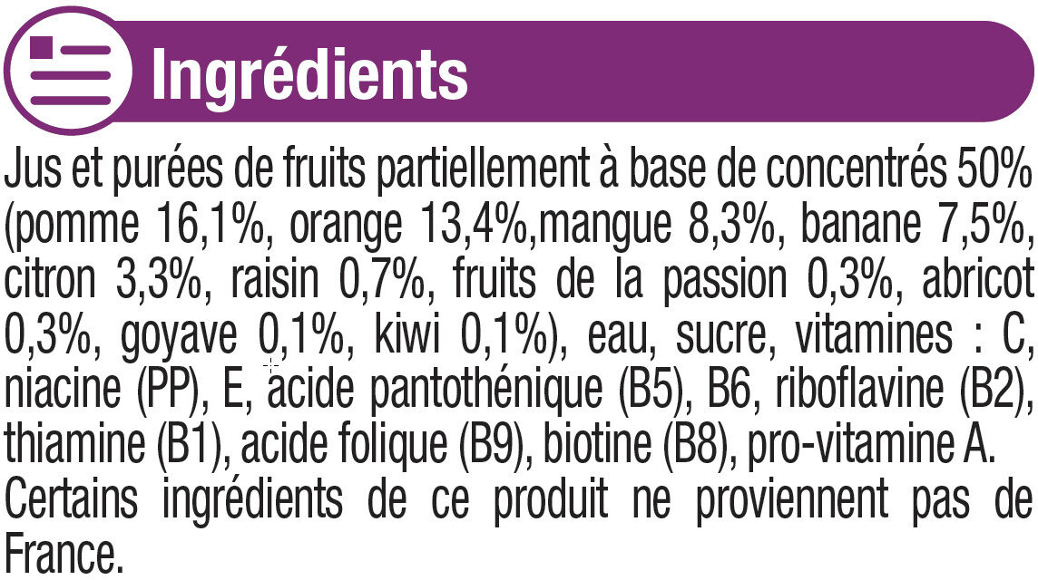 "Jus exotique source 10 vitamines ""fruits gourmands"" - Ingrediënten - fr"