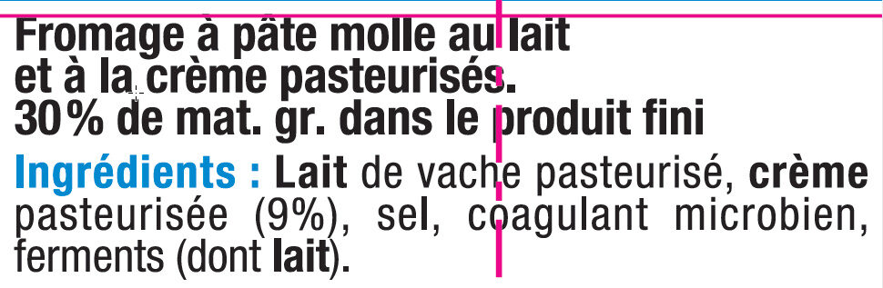 Fromage double crème au lait pasteurisé 30% MG - Ingrediënten - fr