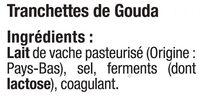 Fromage de Hollande à pâte pressée en tranche Gouda au lait pasteurisé 30%mg - Ingrédients - fr