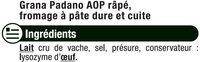 Grana Padano râpé DOP au lait cru 29% de MG - Ingrediënten