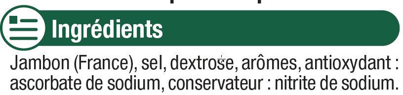 Jambon supérieur découenné-dégraissé - Ingredients