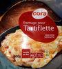 Fromage Pour Tartiflette, 27% De Matières Grasses, 500 Grammes, Marque Cora - Product