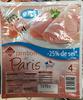 Jambon de Paris -25 % de sel Découenné Dégraissé - Produit