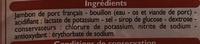 Jambon de Paris -25 % de sel Découenné Dégraissé - Ingrédients