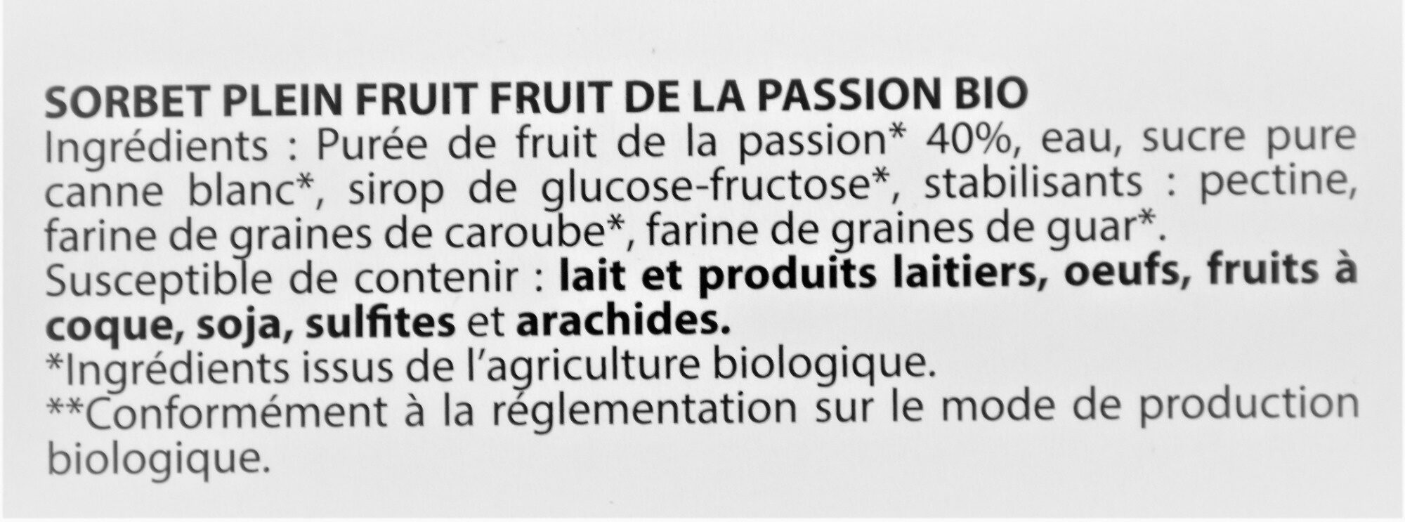 Sorbet plein fruit FRUIT DE LA PASSION BIO, 40% de fruit - Ingredients