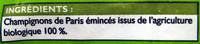 Champignons de Paris émincés Bio - Ingredients