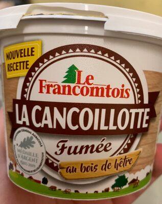 La Cancoilllotte Fumée - Produit